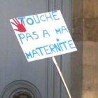 """Pancarte """"Touche pas à ma maternité"""""""